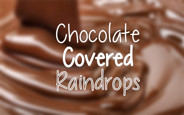 Chocolate Covered Raindrops Font by ByTheButterfly