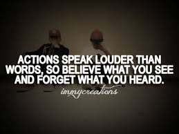 Action Louder Than Word Quote