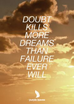 Kill Doubt Quote