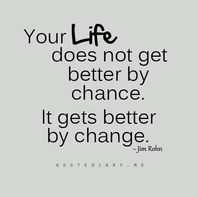 Life Getting Better Quote